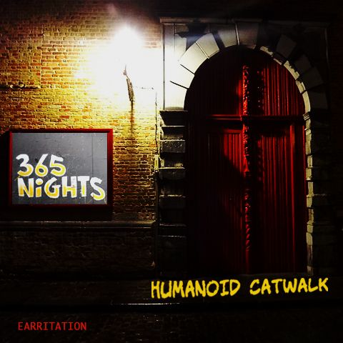 HUMANOID CATWALK  365 Nights